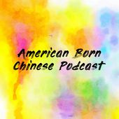 American Born Chinese Podcast