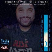 I Believe I Receive With Tony Roman