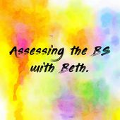 Assessing the BS with Beth.