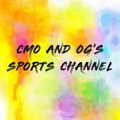 CMO AND OG'S SPORTS CHANNEL