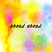 ahead ahead