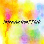 Introduction??idk