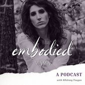Embodied Mama Podcast