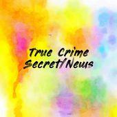 True Crime Secret/News