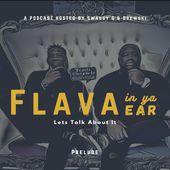 The Flava In Ya Ear Podcast