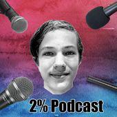 2% Podcast