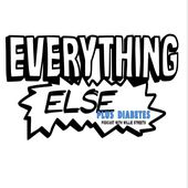 Everything Else Plus Diabetes with Willie Streets
