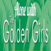 Alone with the Golden Girls: Another Golden Podcast