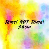 Jamel NOT Jamal Show