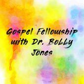 Gospel Fellowship with Dr. Bobby Jones