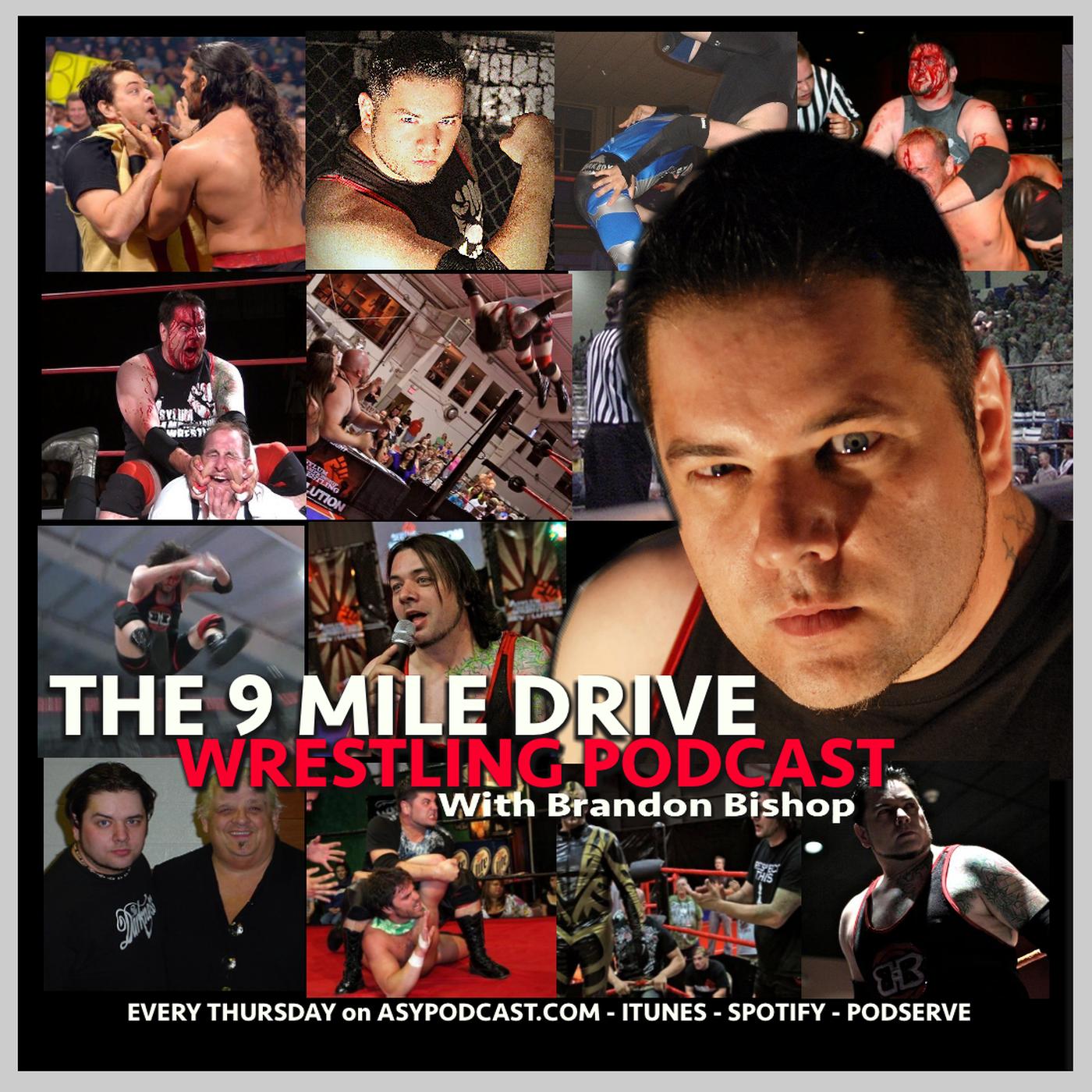 THE 9 MILE DRIVE WRESTLING PODCAST W/Brandon Bishop