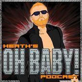 Heath's OH BABY Podcast