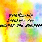 Relationship breakups for dumper and dumpees