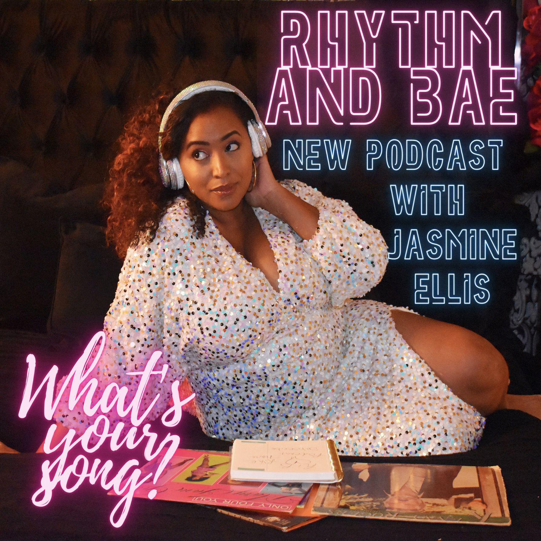 Rhythm and Bae Podcast