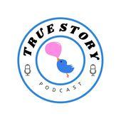 True Story Podcast