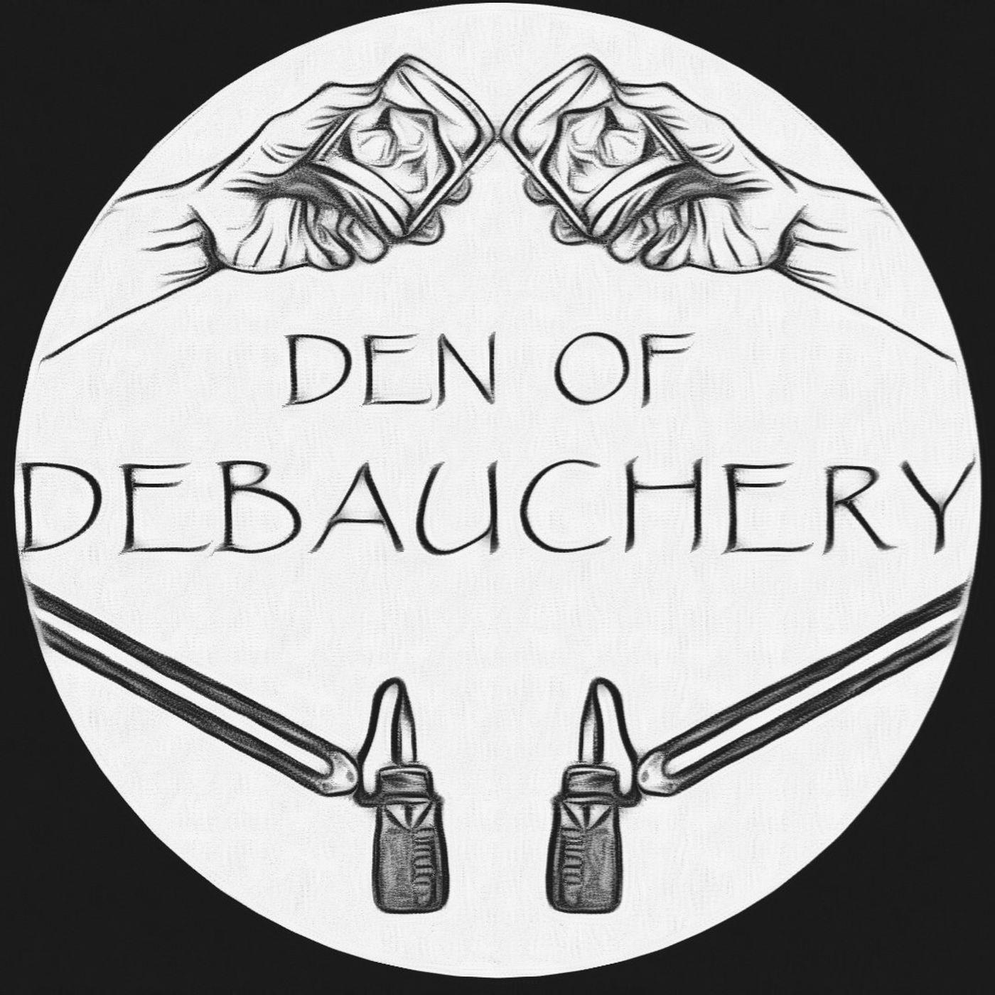 Den of Debauchery Podcast
