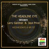 In The Headline EYE w/ Larry Gardner & Jaye Price 1/06/2021 Guest: Tawayne McGee