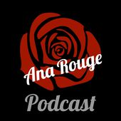 Ana Rouge Podcast