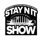 STAY N IT SHOW (Boe Almighty & Deez Inglez)