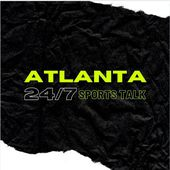 Atlanta 24/7 Sports Talk