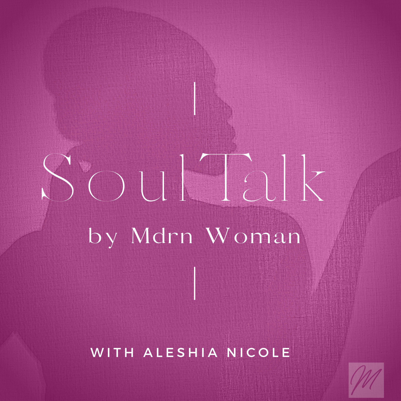 SoulTalk by Mdrn Woman