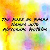 The Buzz on Brand Names with Alexandra Watkins