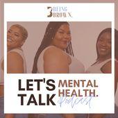 Being Brown: Let's Talk Mental Health