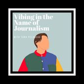 Vibing in the Name of Journalism