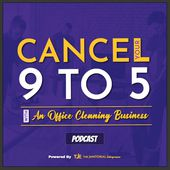 Cancel Your 9 To 5 With An Office Cleaning Business
