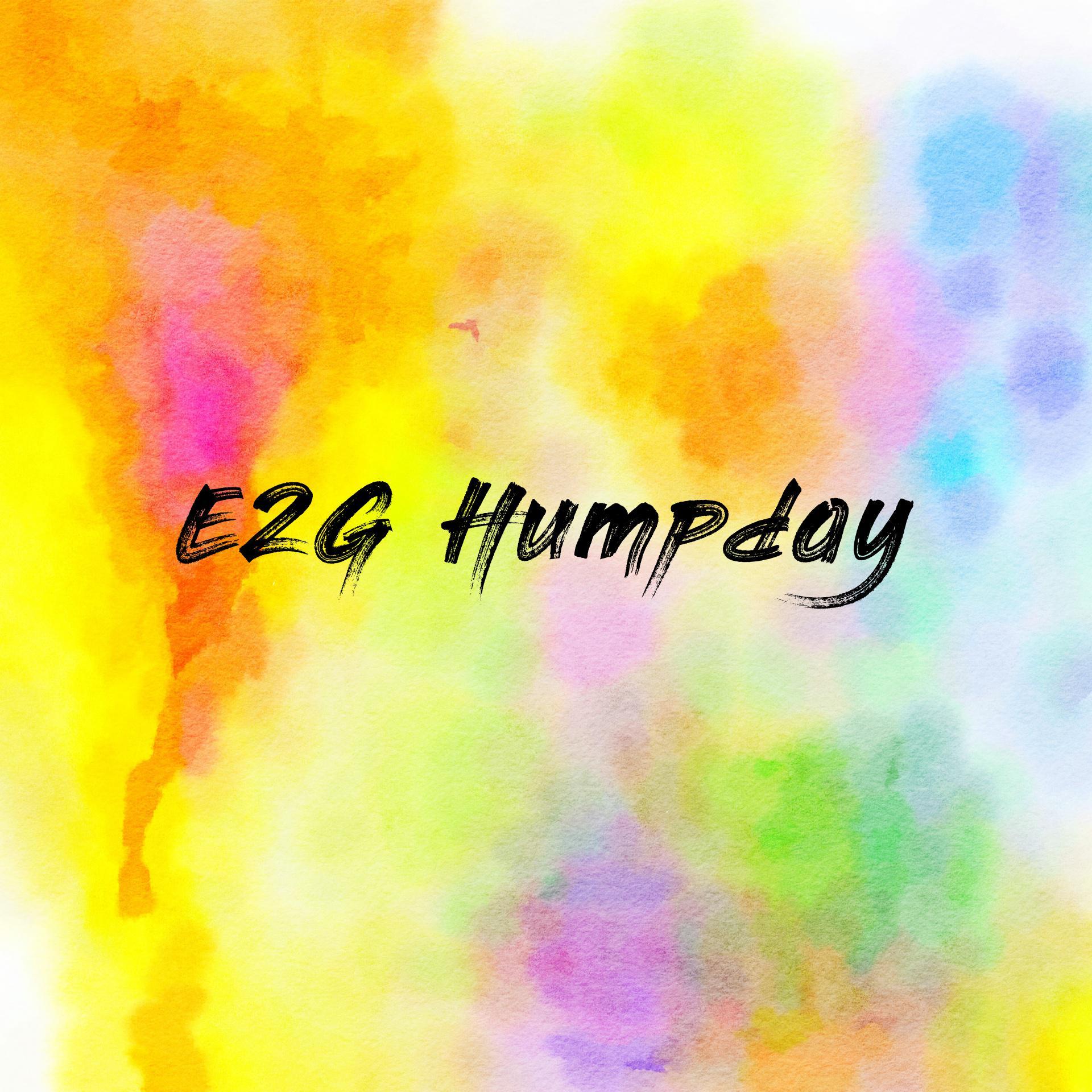 E2G Humpday