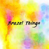 Brazel Things