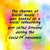 The Charms of Social media: I was hooked on a social networking app called Discord during the Covid-19 pandemic