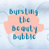 Bursting The Beauty Bubble