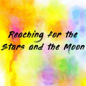 Reaching for the Stars and the Moon