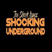 Shocking Underground with Joe Shock Lopez