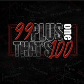 99 Plus One That's 100
