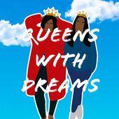 Queens with dreams