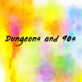 Dungeons and 90s
