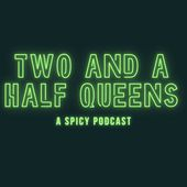 2 And A Half Queens