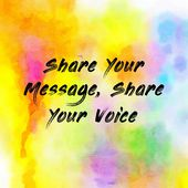 Share Your Message, Share Your Voice