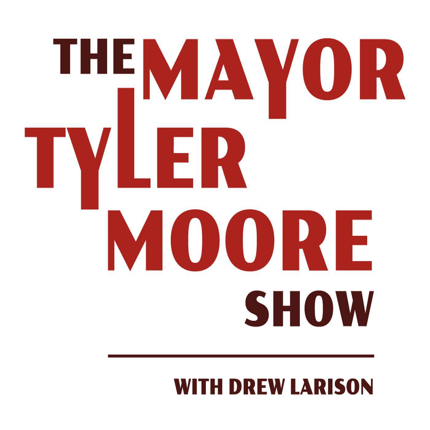 The Mayor Tyler Moore Show With Drew Larison