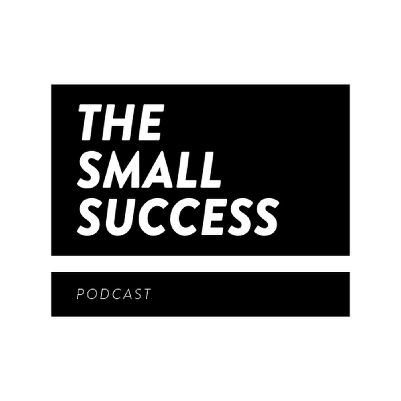 The Small Success Podcast