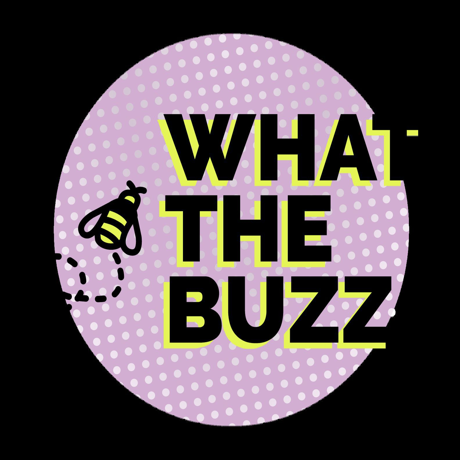The What The Buzz Podcast