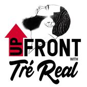 Upfront with Tré Real