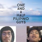 One and a half filipino guys