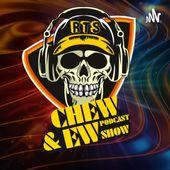 Chew & Ew Show