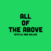 All of the Above with DJ and Kellen