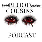 BLOOD COUSINS PODCAST