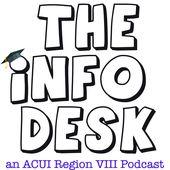 The Info Desk: An ACUI Region VIII Podcast