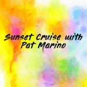Sunset Cruise with Pat Marino